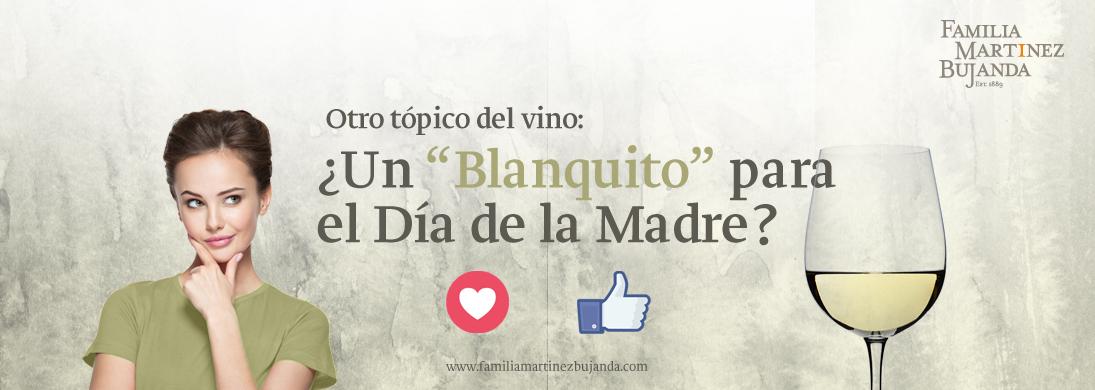 Blanco-tinto-vino-diadelamadre-familiamartinezbujanda-